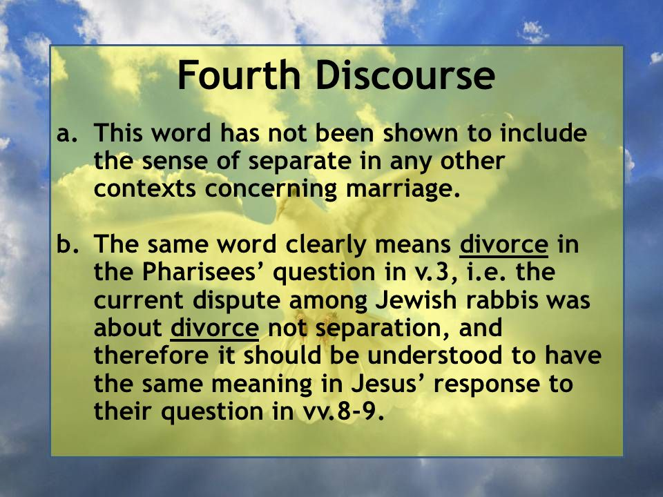 Fourth Discourse This word has not been shown to include the sense of separate in any other contexts concerning marriage.