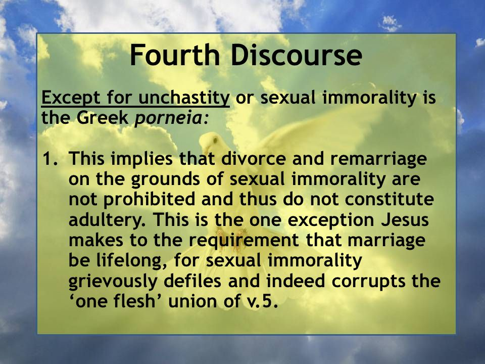 Fourth Discourse Except for unchastity or sexual immorality is the Greek porneia: