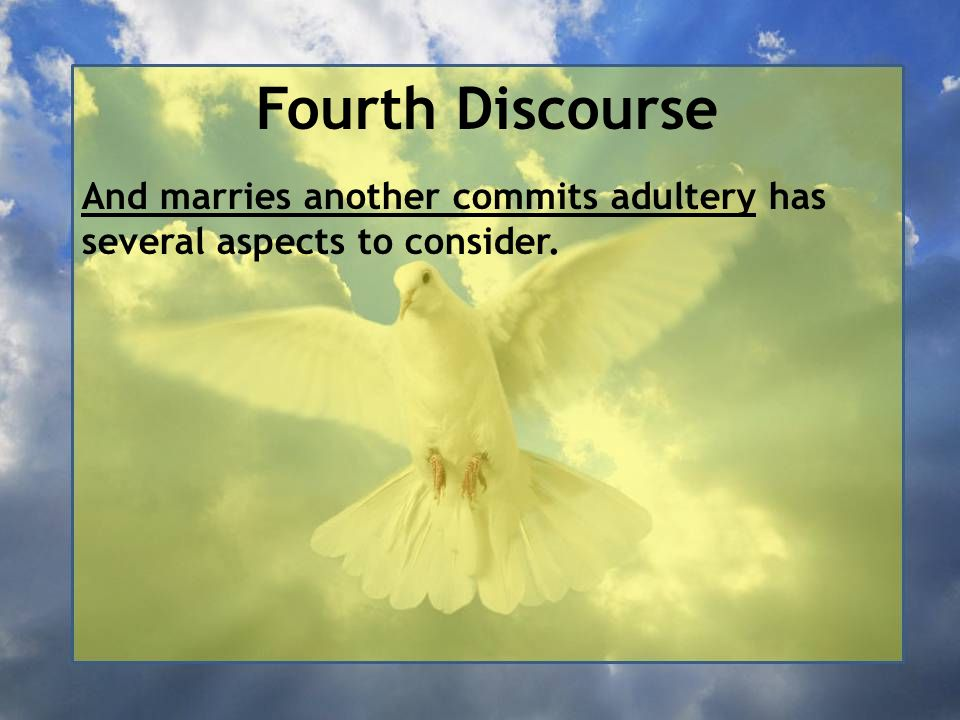Fourth Discourse And marries another commits adultery has several aspects to consider.