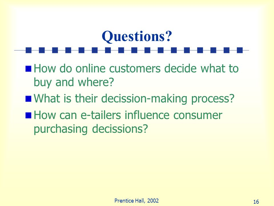 Questions How do online customers decide what to buy and where