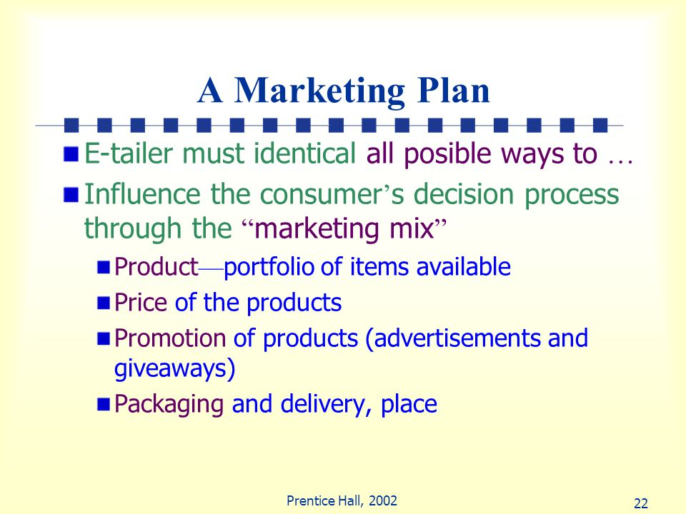 A Marketing Plan E-tailer must identical all posible ways to …