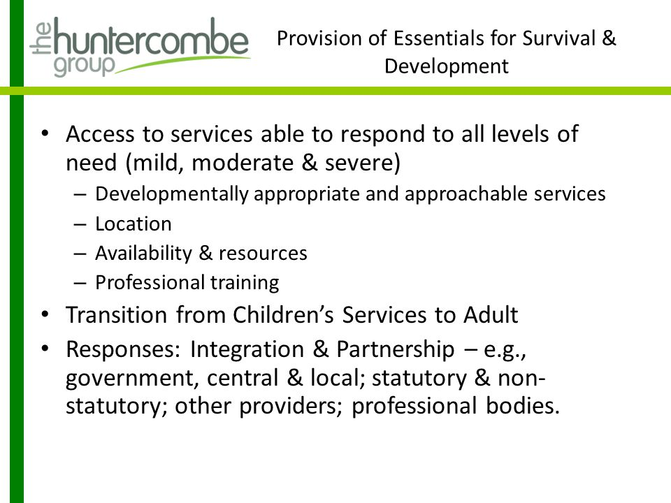 Provision of Essentials for Survival & Development