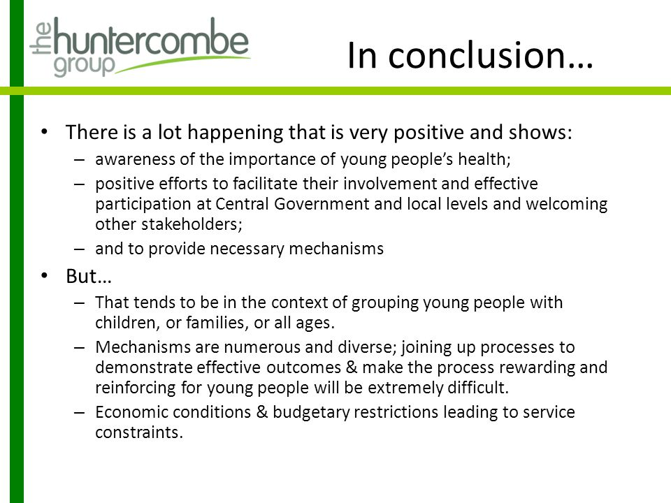 In conclusion… There is a lot happening that is very positive and shows: awareness of the importance of young people's health;