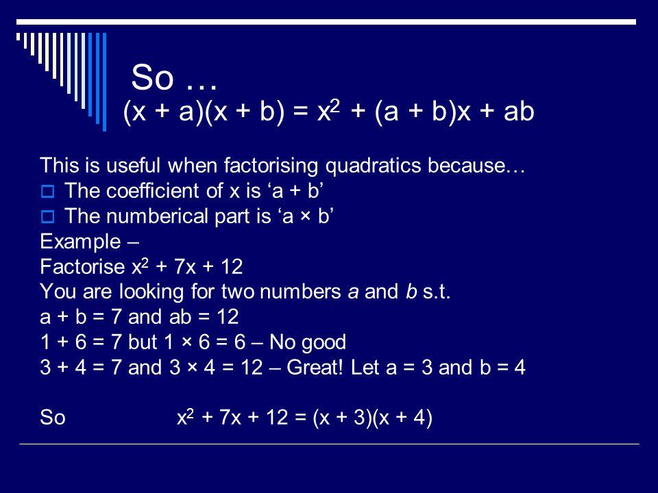 (x + a)(x + b) = x2 + (a + b)x + ab