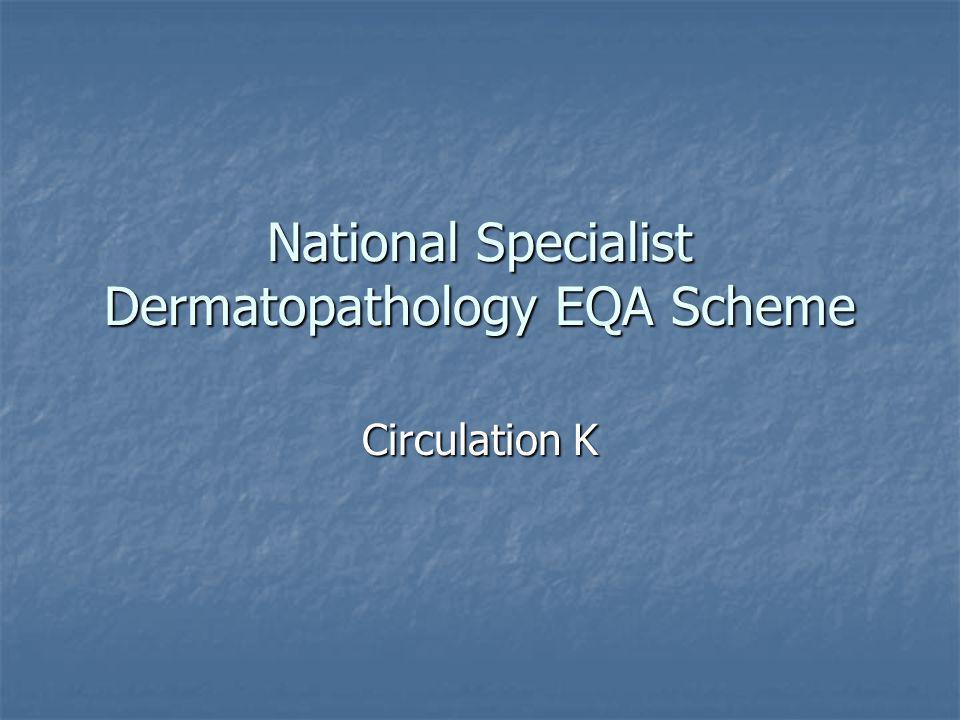National Specialist Dermatopathology EQA Scheme