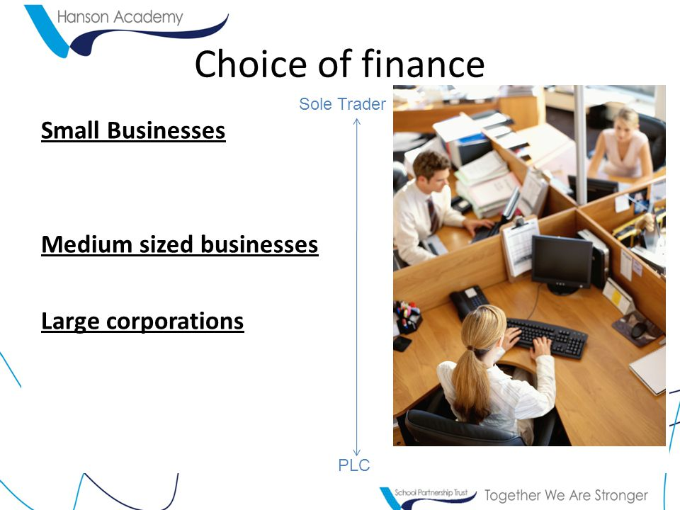 Choice of finance Small Businesses Medium sized businesses