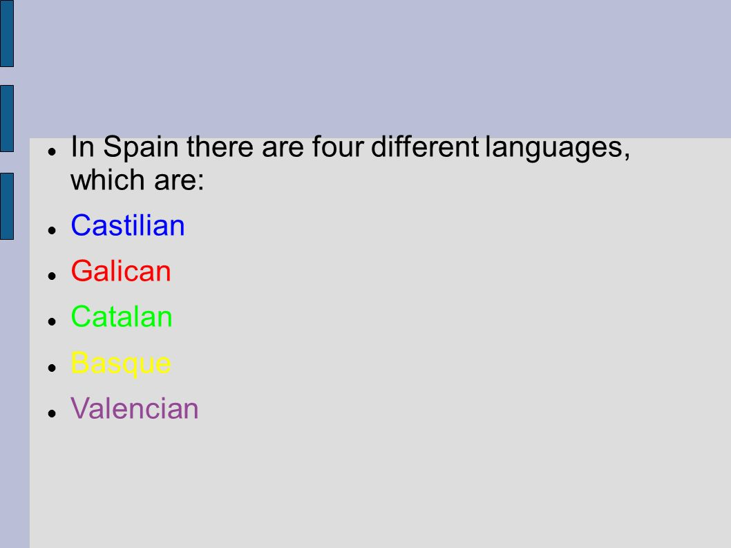 In Spain there are four different languages, which are: