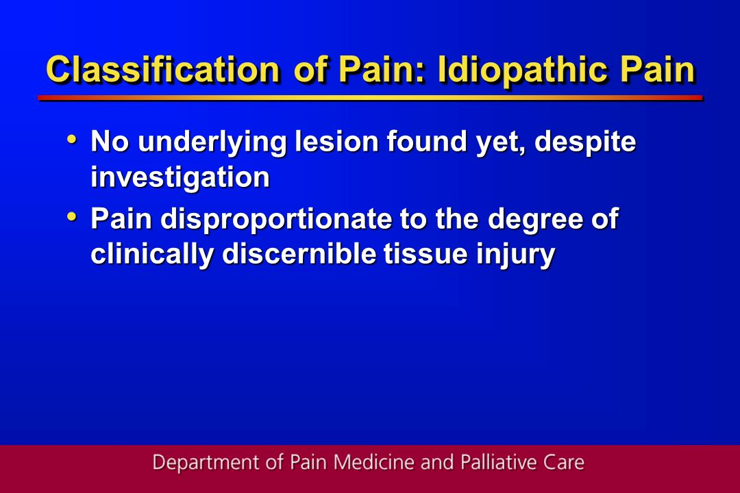 Classification of Pain: Idiopathic Pain
