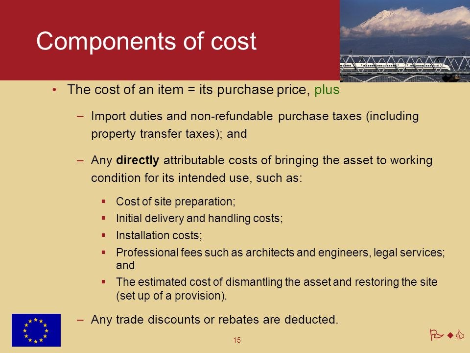Components of cost The cost of an item = its purchase price, plus