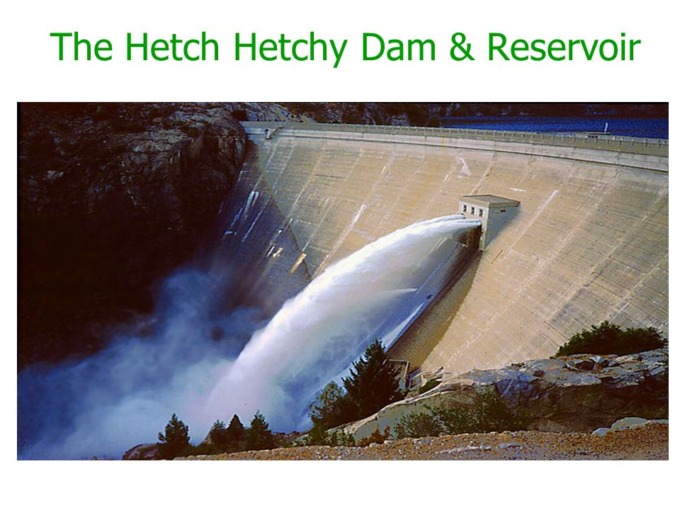 The Hetch Hetchy Dam & Reservoir