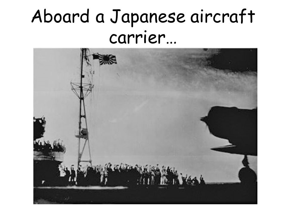 Aboard a Japanese aircraft carrier…