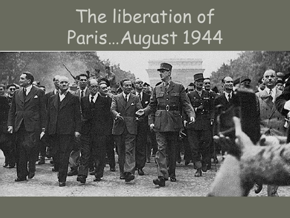 The liberation of Paris…August 1944