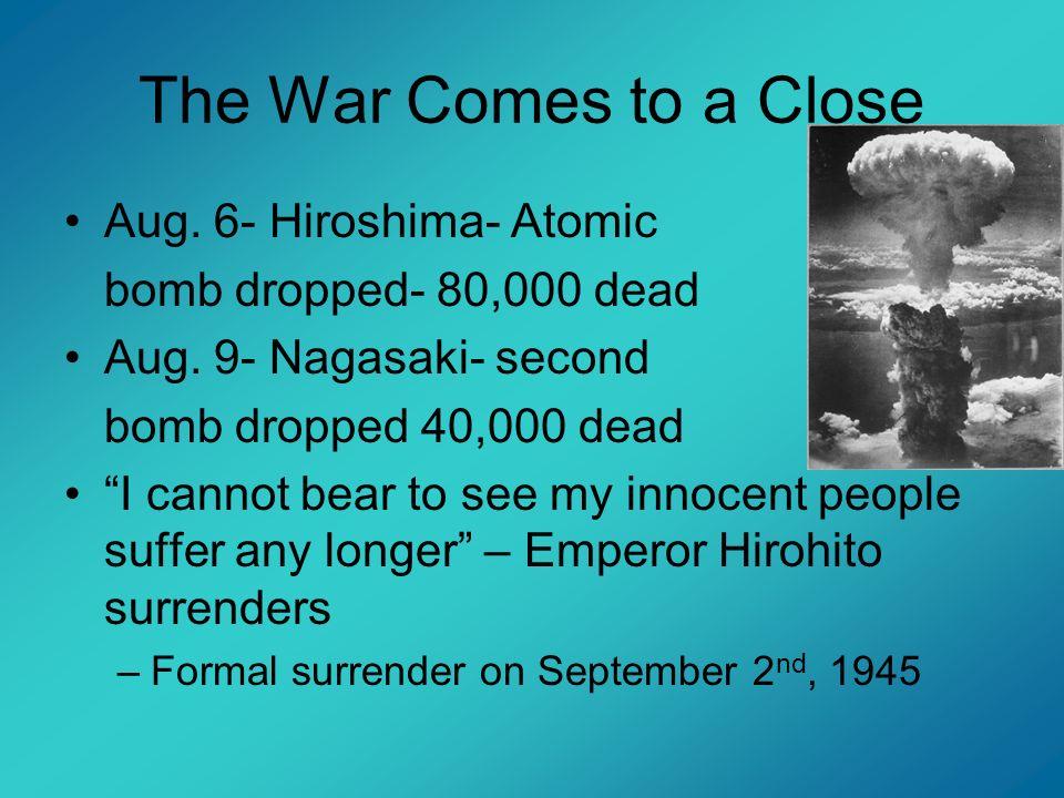 The War Comes to a Close Aug. 6- Hiroshima- Atomic