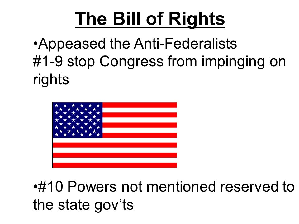 The Bill of Rights Appeased the Anti-Federalists