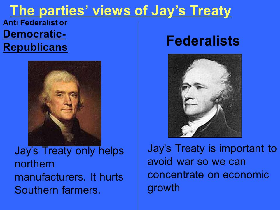 The parties' views of Jay's Treaty