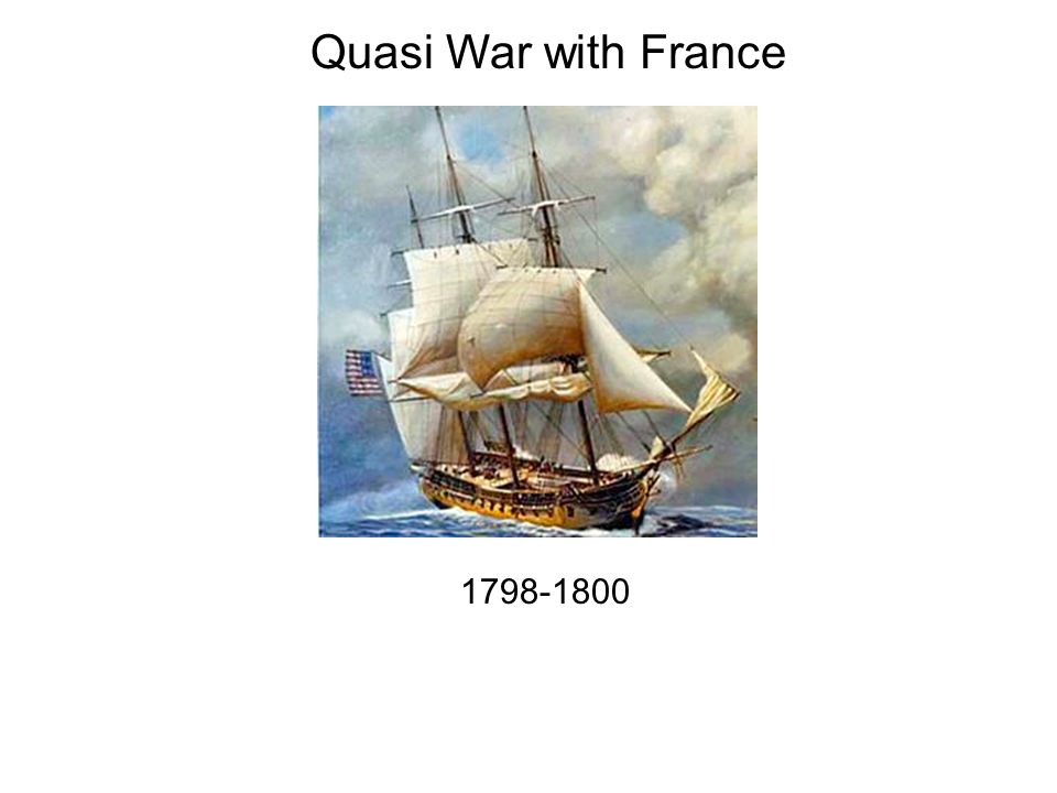 Quasi War with France 1798-1800