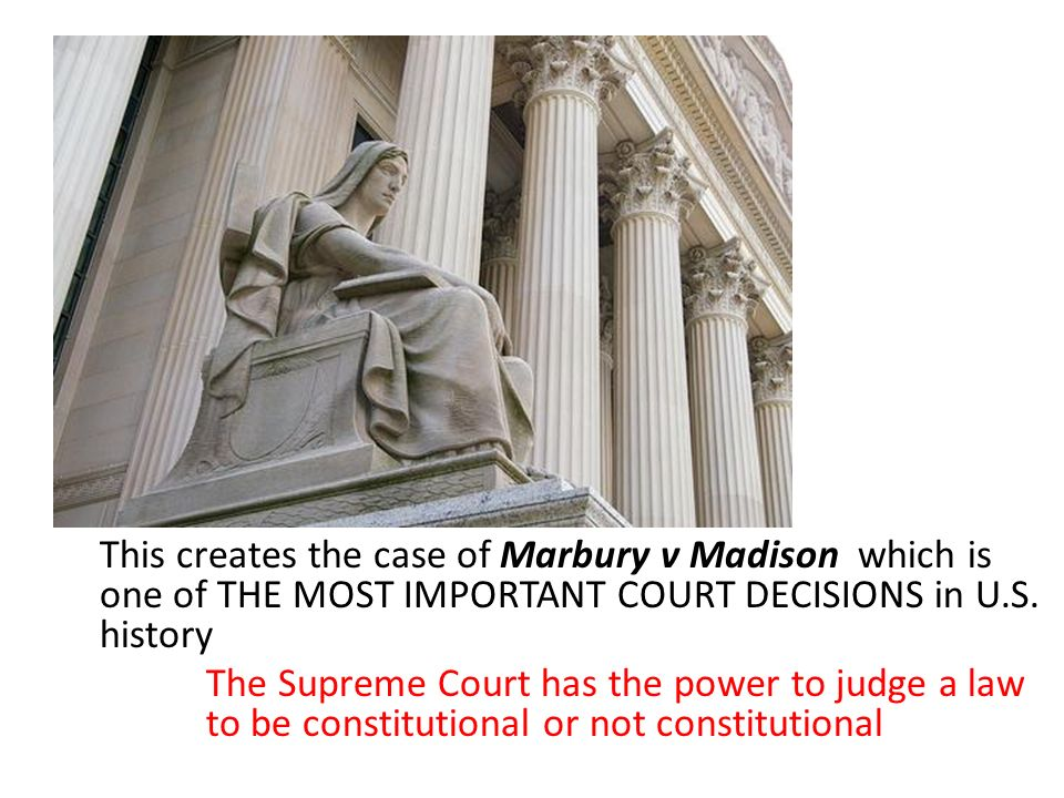 This creates the case of Marbury v Madison which is one of THE MOST IMPORTANT COURT DECISIONS in U.S. history