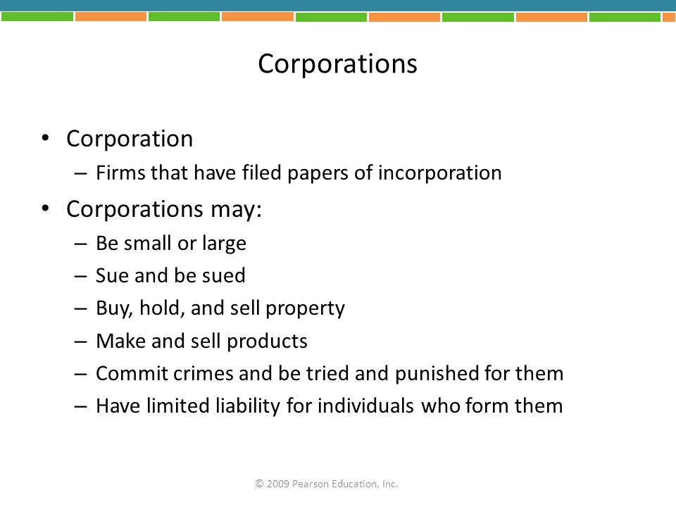 Corporations Corporation Corporations may: