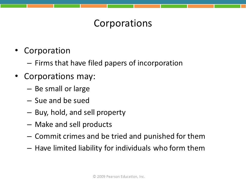 Corporations Corporation Corporations may: