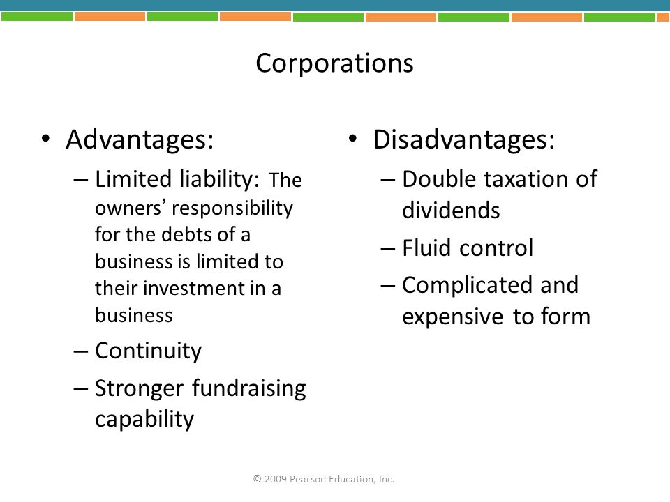 Corporations Advantages: Disadvantages: