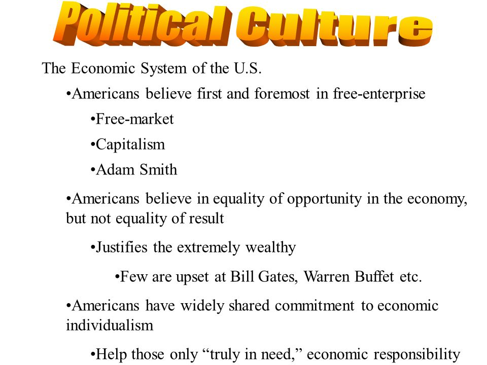 Political Culture The Economic System of the U.S.