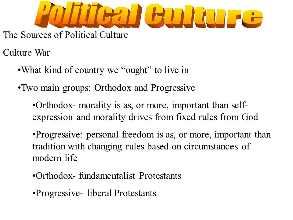 Political Culture The Sources of Political Culture Culture War