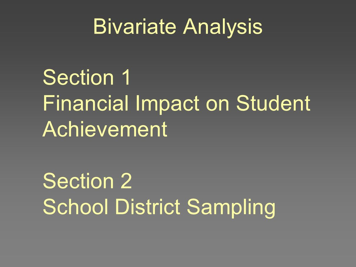 Bivariate Analysis Section 1. Financial Impact on Student Achievement.