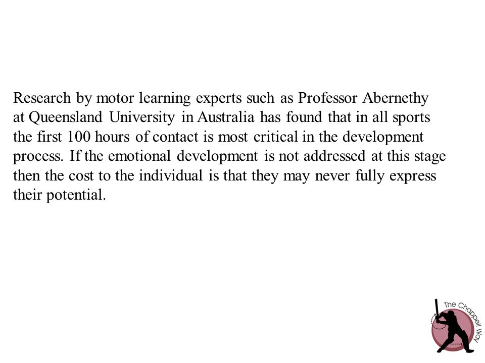 Research by motor learning experts such as Professor Abernethy