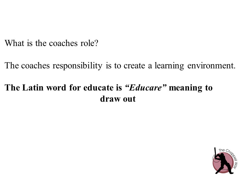 What is the coaches role
