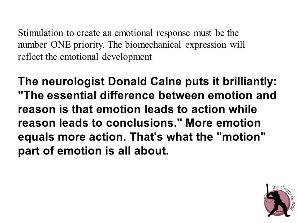 The neurologist Donald Calne puts it brilliantly: