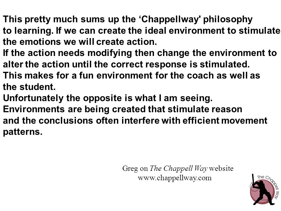 This pretty much sums up the 'Chappellway philosophy