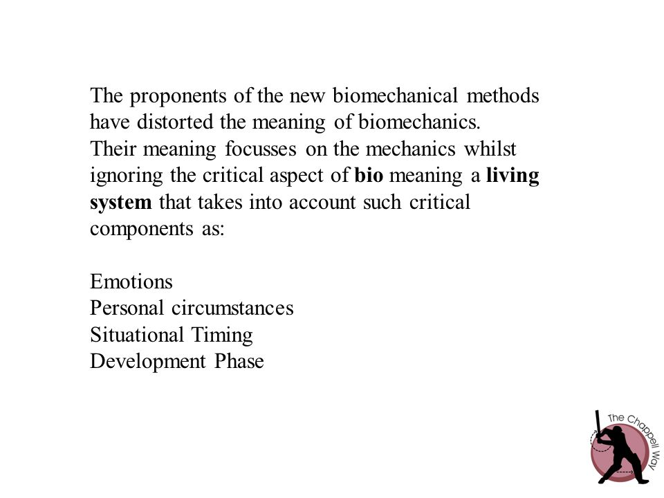 The proponents of the new biomechanical methods