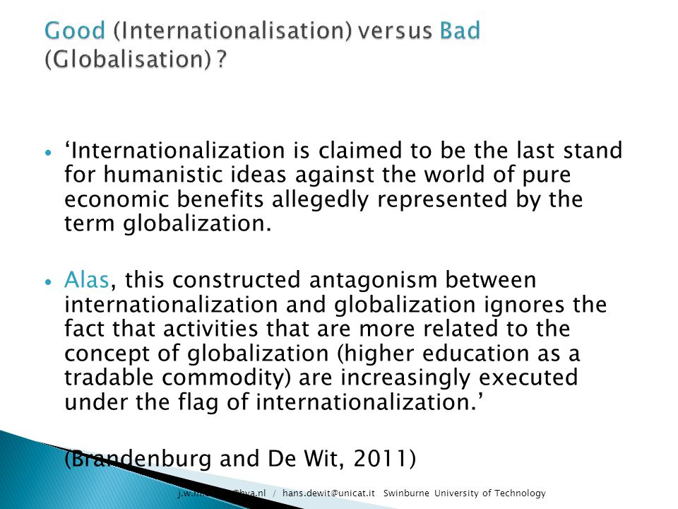 Good (Internationalisation) versus Bad (Globalisation)
