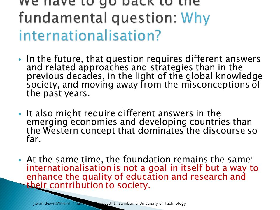 We have to go back to the fundamental question: Why internationalisation