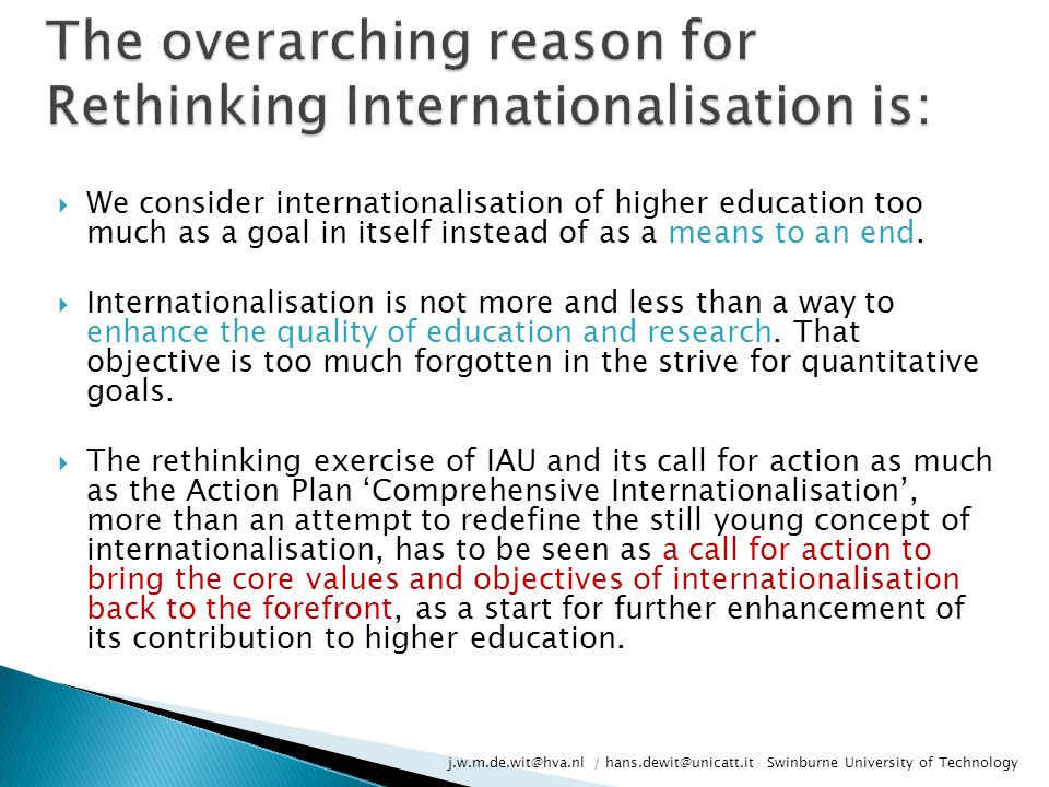 The overarching reason for Rethinking Internationalisation is: