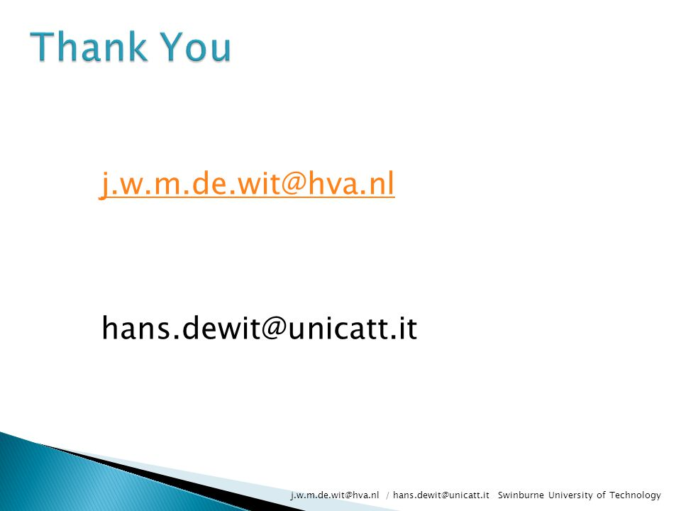 Thank You j.w.m.de.wit@hva.nl hans.dewit@unicatt.it