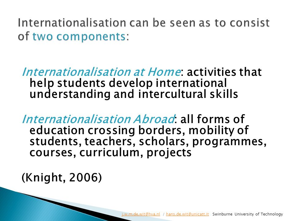 Internationalisation can be seen as to consist of two components: