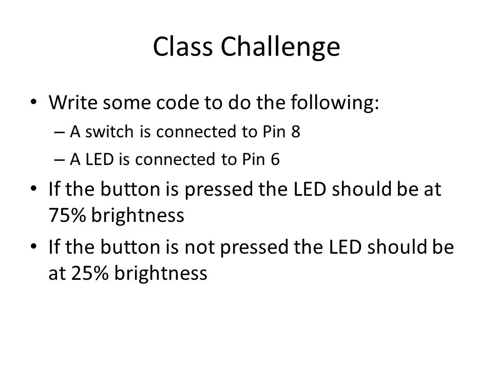 Class Challenge Write some code to do the following: