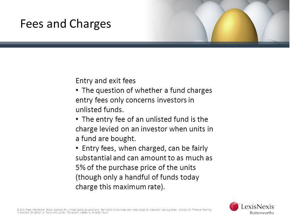 Fees and Charges Entry and exit fees