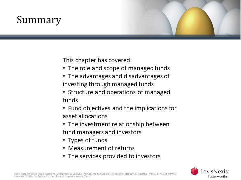 Summary This chapter has covered: The role and scope of managed funds