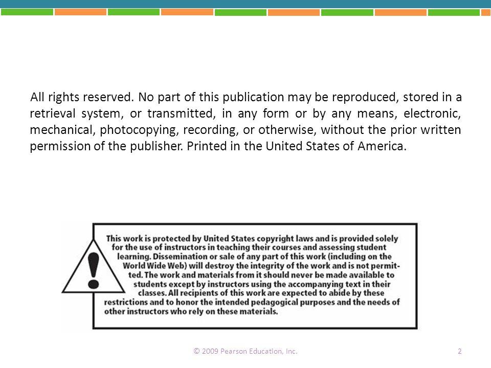 © 2009 Pearson Education, Inc.