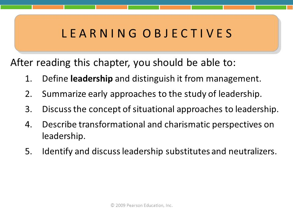 L E A R N I N G O B J E C T I V E S After reading this chapter, you should be able to: Define leadership and distinguish it from management.