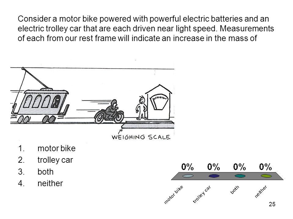 motor bike trolley car both neither