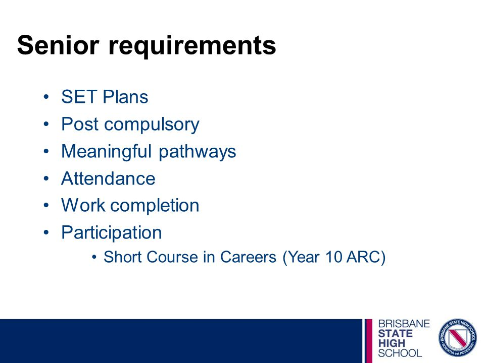 Senior requirements SET Plans Post compulsory Meaningful pathways