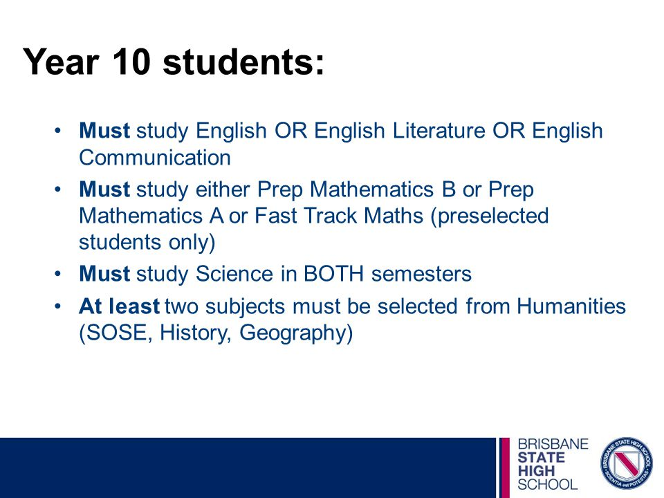Year 10 students: Must study English OR English Literature OR English Communication.