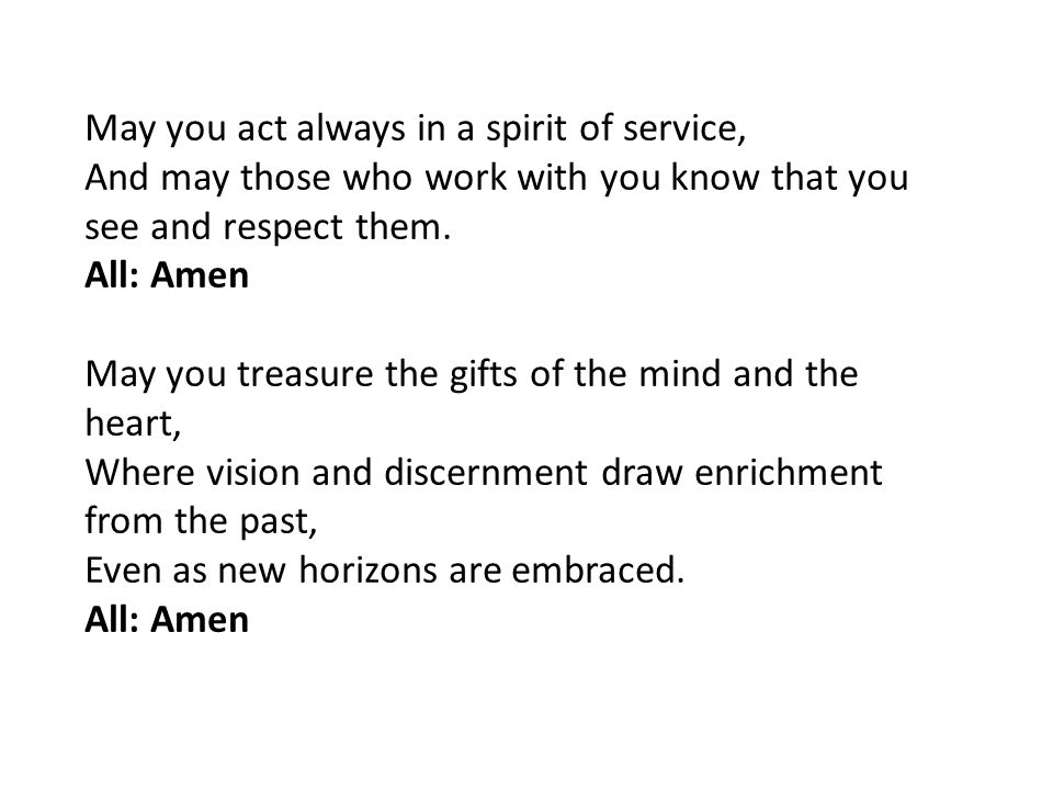 May you act always in a spirit of service,