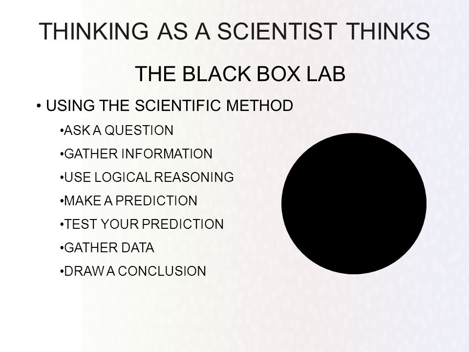 THINKING AS A SCIENTIST THINKS