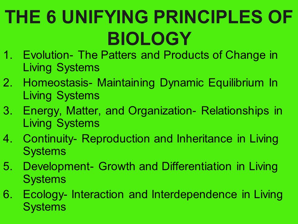THE 6 UNIFYING PRINCIPLES OF BIOLOGY