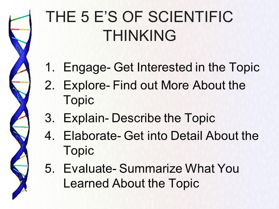 THE 5 E'S OF SCIENTIFIC THINKING