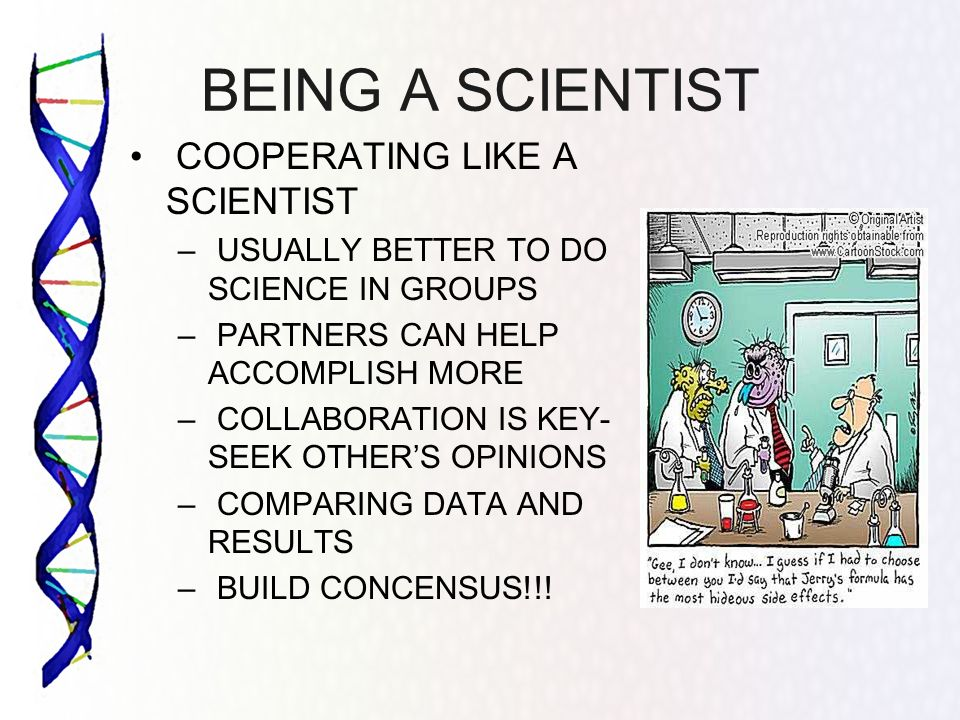 BEING A SCIENTIST COOPERATING LIKE A SCIENTIST